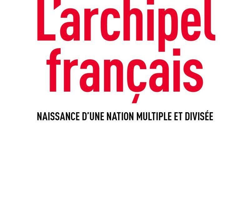 """""""L'Archipel Français"""" de Jérôme Fourquet"""