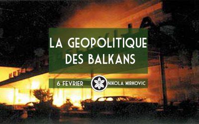 Conférence Dextra du 06/02 : La géopolitique des Balkans