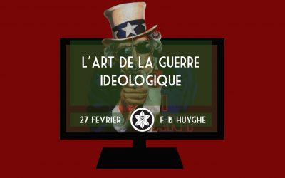 Conférence Dextra du 27/02 : L'art de la guerre idéologique