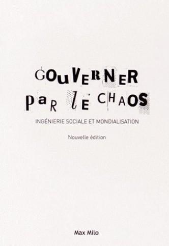 """""""Gouverner par le Chaos"""""""