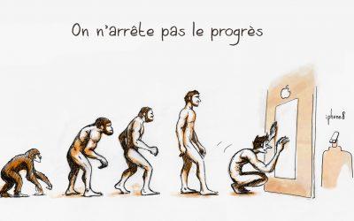 """""""On arrête pas le progrès"""""""