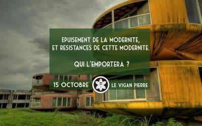 Conférence Dextra du 15/10 : Epuisement de la modernité, et résistances de cette modernité. Qui l'emportera ?